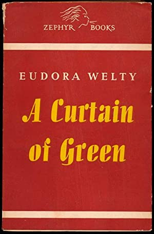 A Curtain of Green.: WELTY, Eudora.