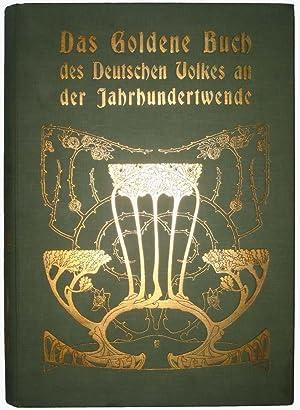 Das Goldene Buch des Deutschen Volkes an der Jahrhundertwende: Eine Ueberschau vaterlandischer ...
