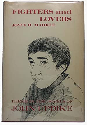 Fighters and Lovers: Theme in the Novels of John Updike: MARKLE, Joyce B.