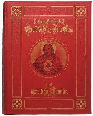 Grosses Herz=Jesu=Buch fur die christliche Familie.: HATTLER, P. Franz.