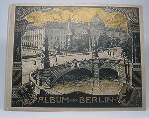 Album von Berlin. 4 grosse Panoramen, darunter ein farbiges, und 55 Ansichten nach Naturaufnahmen ...