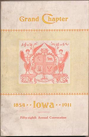 Transactions of the Grand Chapter of Iowa, at Its Fifty-eighth Annual Convocation Convened at Cedar...