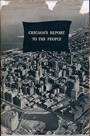 Chicago's Report to the People: CHICAGO, ILLINOIS)