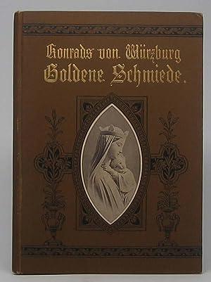 Goldene Schmiede. Eine Lobgefang auf die allerseligste Jungfrau.: KONRAD VON WURZBURG.