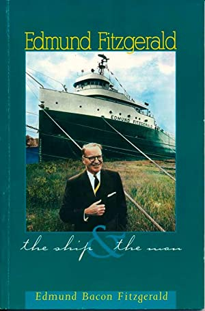 Edmund Fitzgerald: The Ship and the Man: FITZGERALD, Edmund Bacon