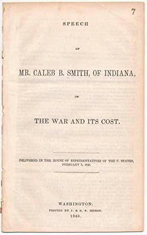 Speech of Mr. Caleb B. Smith, of Indiana, on the War and Its Cost. Delivered in the House of ...