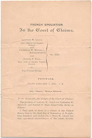 French Spoliation: In the Court of Claims. Petition. Filed January 7, 1887.: FRENCH SPOLIATION ...