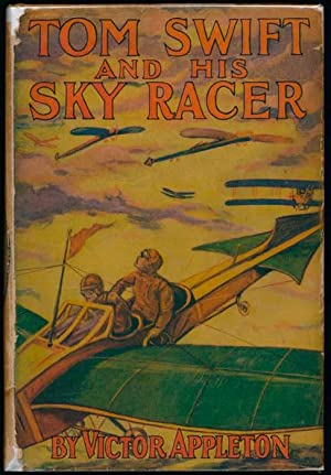 Tom Swift and His Sky Racer.: APPLETON, Victor.