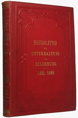 Jugendblätter für Unterhaltung und Belehrung. Jahrgang 1888.: BRAUN, Isabella (gegrundet)...