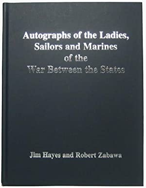 Autographs of the Ladies, Sailors and Marines of the War Between the States: HAYES, Jim, and ZABARA...