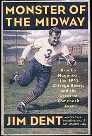 Monster of the Midway: Bronko Nagurski, the 1943 Chicago Bears, and the Greatest Comeback Ever.: ...