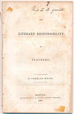 The Literary Responsibility of Teachers: WHITE, Charles