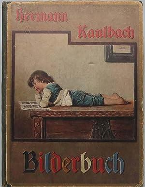 Bilderbuch: Mit 45 Bildern von Professor Hermann Kaulbach in München und einem Porträt ...