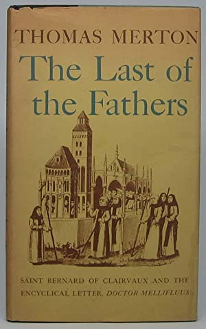The Last of the Fathers: Saint Bernard of Clairvaux and the Encyclical Letter, Doctor Mellifluus: ...