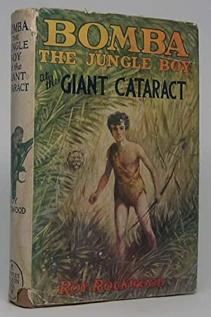 Bomba the Jungle Boy at the Giant Cataract or Chief Nascarona and His Captives.: ROCKWOOD, Roy.