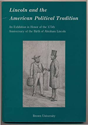 Lincoln and the American Political Tradition: An Exhibition in Honor of the 175th Anniversary of ...