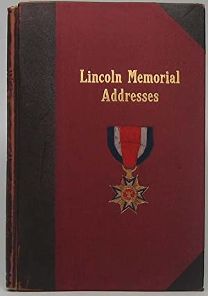 Addresses in Memory of Abraham Lincoln Delivered Before the Commandery of the Loyal Legion of the ...
