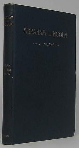 Abraham Lincoln: A Poem.: ALLEN, Lyman Whitney.