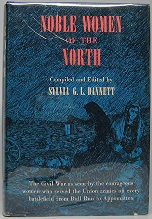 Noble Women of the North: DANNETT, Sylvia G.L. (editor)