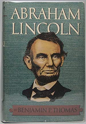 Abraham Lincoln: A Biography: THOMAS, Benjamin P.