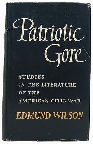 Patriotic Gore: Studies in the Literature of the Civil War: WILSON, Edmund