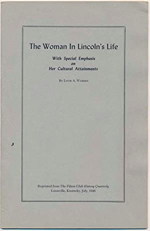 The Woman in Lincoln's Life: With Special Emphasis on Her Cultural Attainments