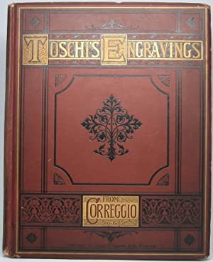 Toschi's Engravings from Frescoes by Corregio and Parmegiano.