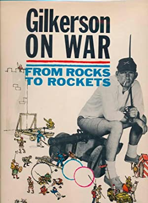 Gilkerson on War: From Rocks to Rockets: GILKERSON, William