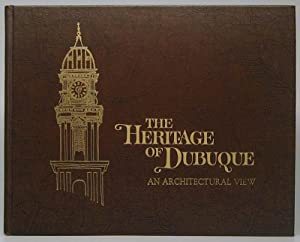 The Heritage of Dubuque: An Architectural View: SOMMER, Lawrence J.
