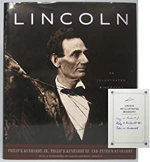 Lincoln: An Illustrated Biography.: KUNHARDT, Philip B., Jr., KUNHARDT, Philip B., III, and ...