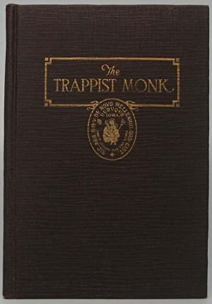The Trappist Monk: A Concise History of the Order of Reformed Cistercians, with a Sketch of New ...
