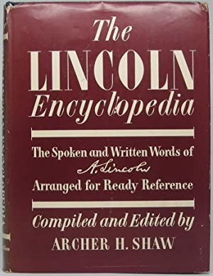 The Lincoln Encyclopedia: The Spoken and Written Words of A. Lincoln Arranged for Ready Reference