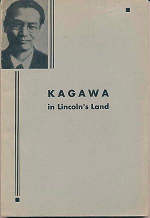 Kagawa in Lincoln's Land.: BRADSHAW, Emerson O., SHIKE, Charles E., and TOPPING, Helen F. (...