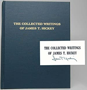 The Collected Writings of James T. Hickey from Publications of the Illinois State Historical ...
