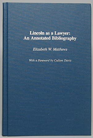 Lincoln as a Lawyer: An Annotated Bibliography