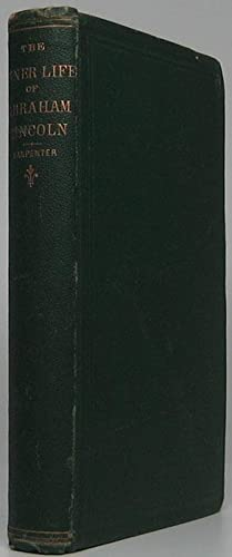 The Inner Life of Abraham Lincoln. Six: CARPENTER, F.B.