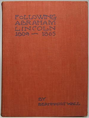 Following Abraham Lincoln 1809-1865