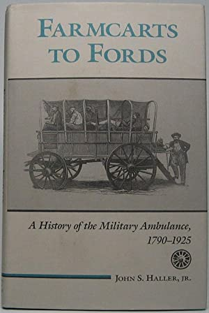 Farmcarts to Fords: A History of the: HALLER, John S.,