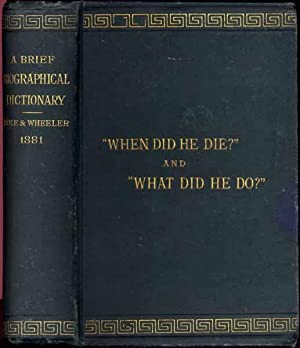 A Brief Biographical Dictionary. Revised by J.W. Abernethy.: HOLE, Charles, and WHEELER, William A....