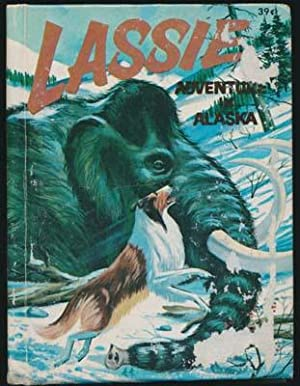 Lassie: Adventure in Alaska.: ELRICK, George S.