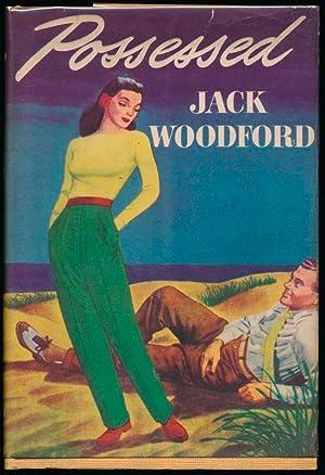 Possessed.: WOODFORD, Jack.