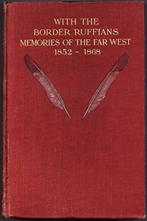 With the Border Ruffians: Memories of the Far West, 1852-1868: WILLIAMS, R.H.