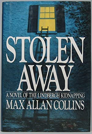Stolen Away: A Novel of the Lindbergh Kidnapping