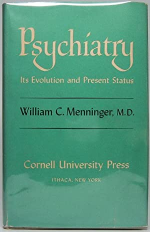 Psychiatry: Its Evolution and Present Status