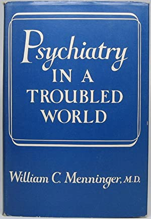 Psychiatry in a Troubled World: Yesterday's War and Today's Challenge