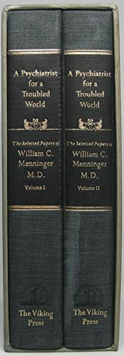 A Psychiatrist for a Troubled World: Selected Papers of William C. Menninger, M.D.