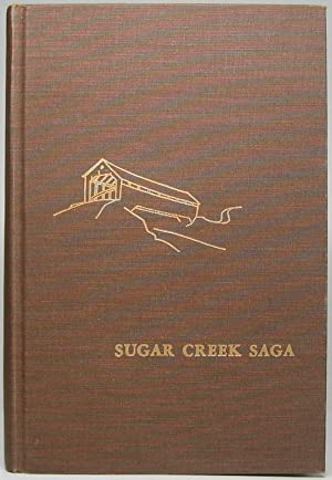 Sugar Creek Saga: A History and Development of Montgomery County