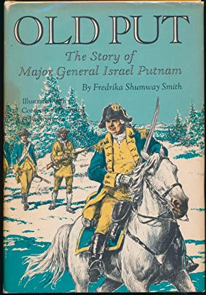 Old Put: The Story of Major General Israel Putnam