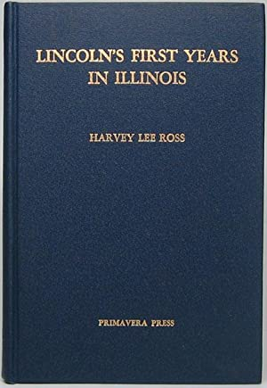 Lincoln's First Years in Illinois: A Reprint of