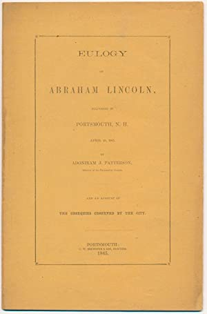 Eulogy on Abraham Lincoln, Delivered in Portsmouth, N.H. April 19, 1865. and an Account of the Ob...
